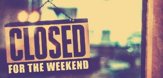 Closed for the weekend